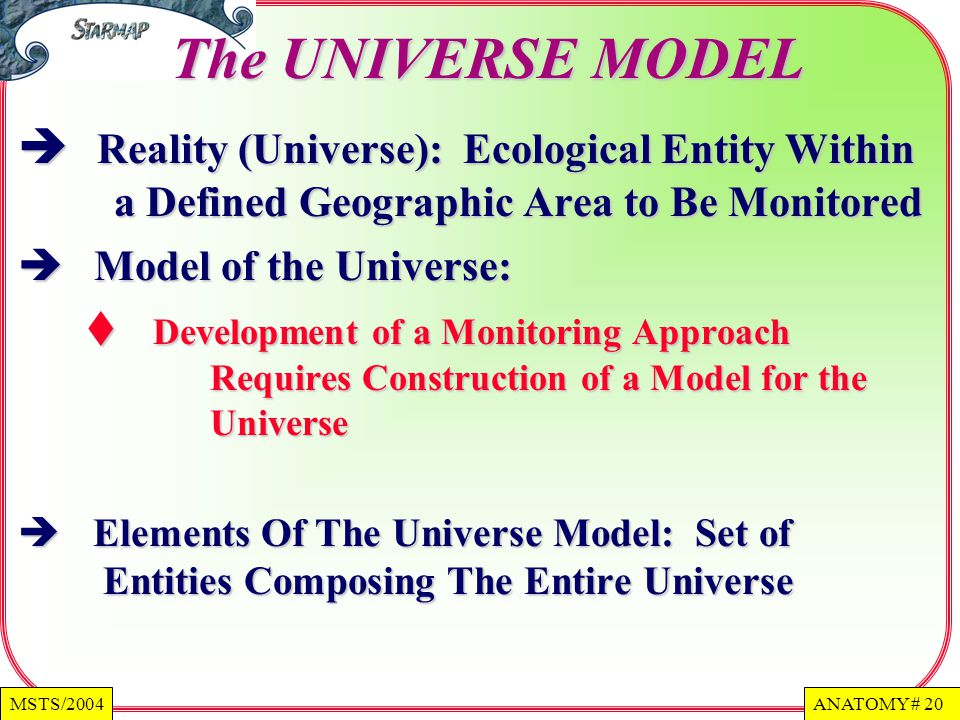 The UNIVERSE MODEL Reality (Universe): Ecological Entity Within a Defined Geographic Area to Be Monitored.