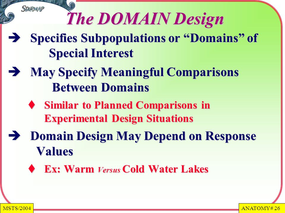 The DOMAIN Design Specifies Subpopulations or Domains of Special Interest. May Specify Meaningful Comparisons Between Domains.