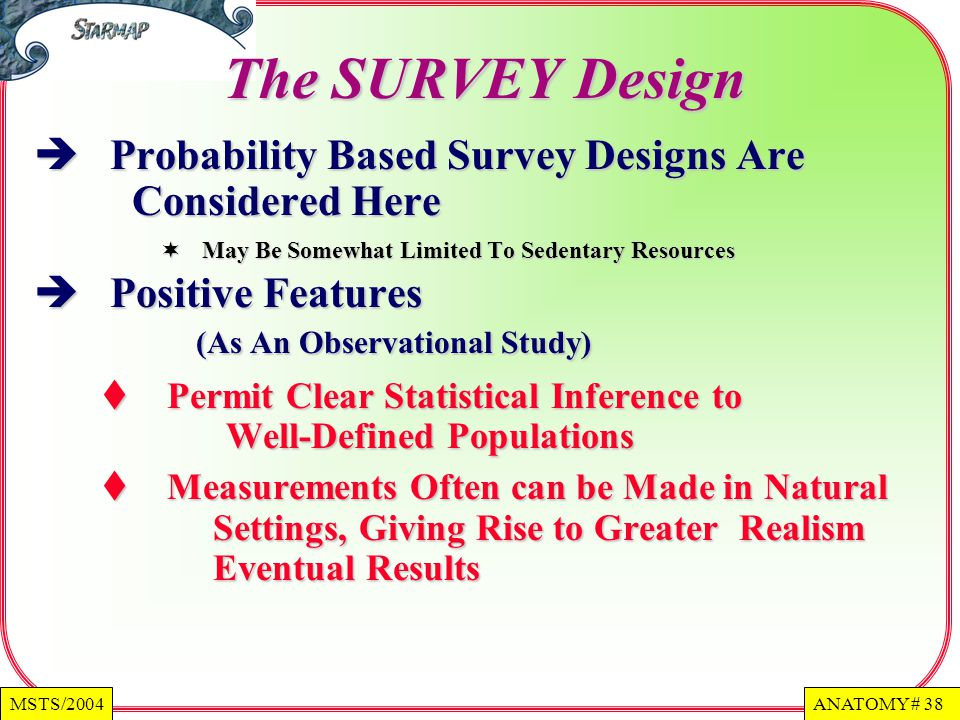 The SURVEY Design Probability Based Survey Designs Are Considered Here