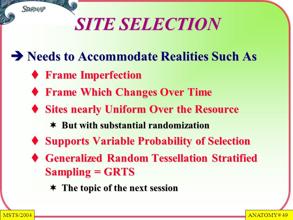 SITE SELECTION Needs to Accommodate Realities Such As