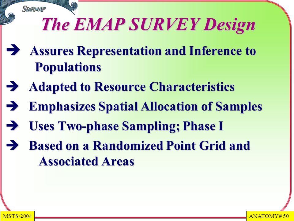 The EMAP SURVEY Design Assures Representation and Inference to Populations. Adapted to Resource Characteristics.