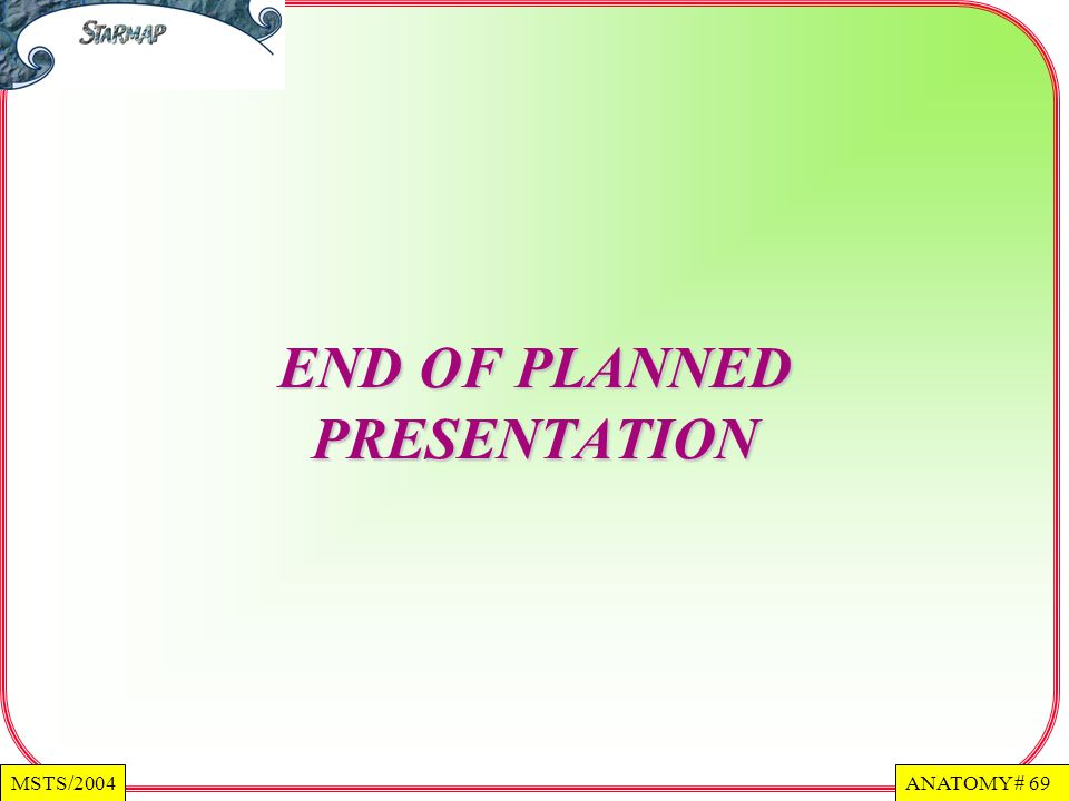 END OF PLANNED PRESENTATION