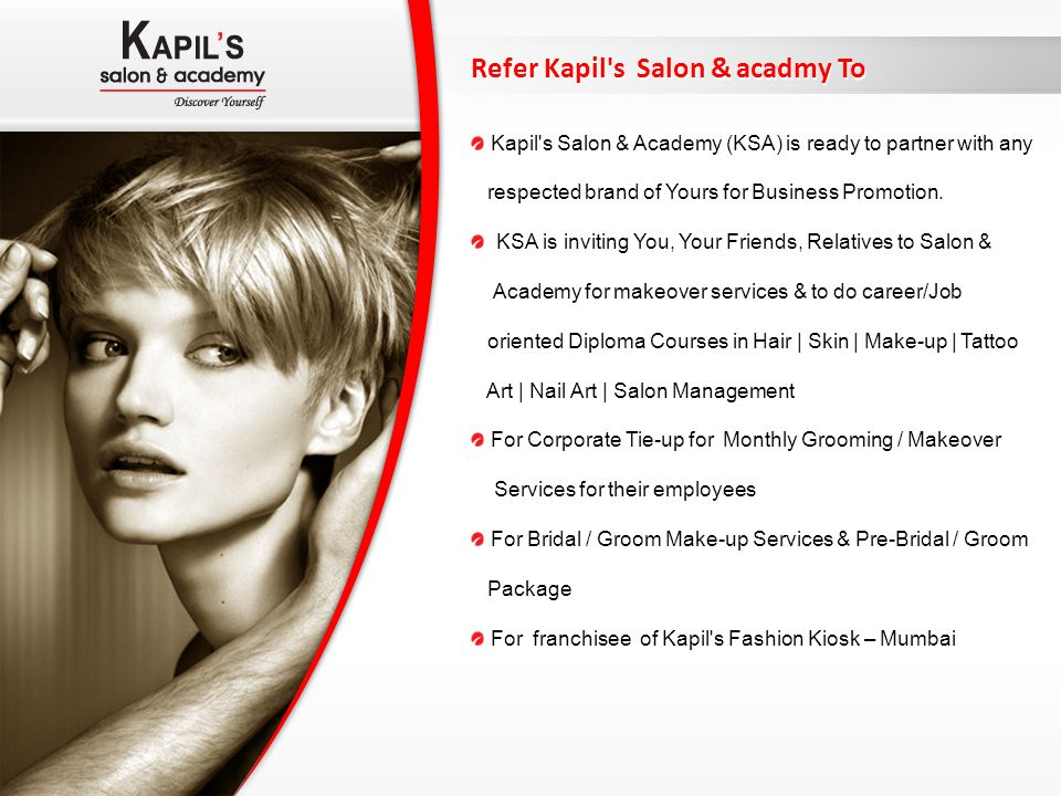 Refer Kapil s Salon & acadmy To