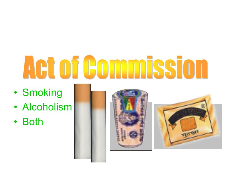 Act of Commission Smoking Alcoholism Both