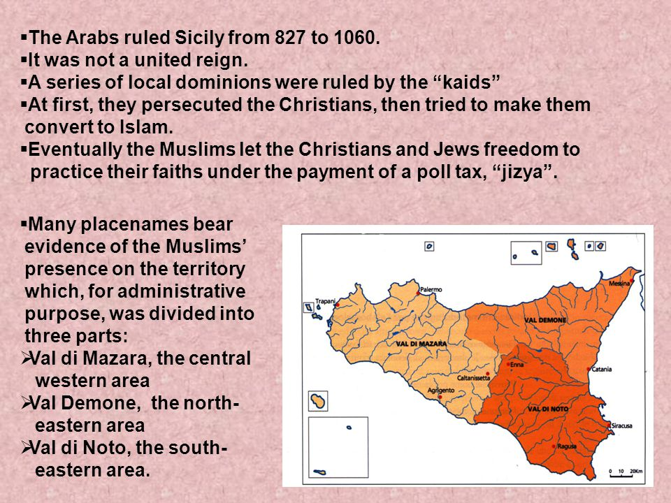 The Arabs ruled Sicily from 827 to 1060.