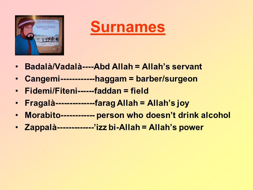 Surnames Badalà/Vadalà----Abd Allah = Allah's servant