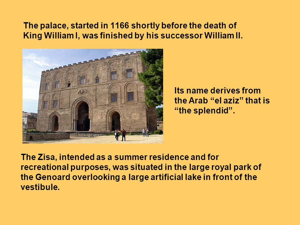 The palace, started in 1166 shortly before the death of