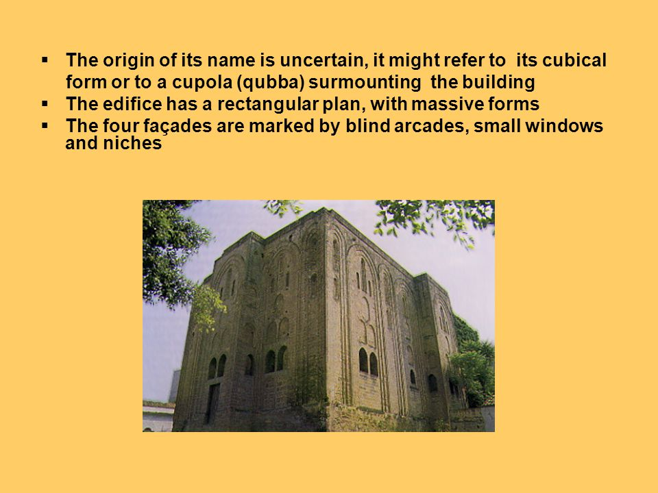 The origin of its name is uncertain, it might refer to its cubical