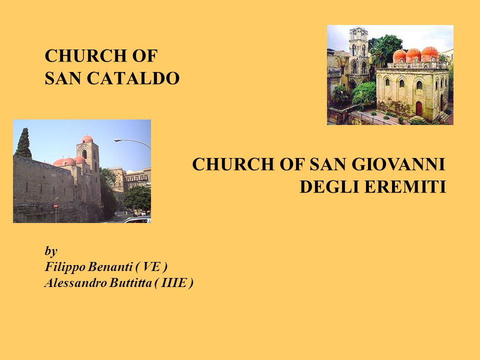 CHURCH OF SAN CATALDO by Filippo Benanti ( VE ) Alessandro Buttitta ( IIIE )