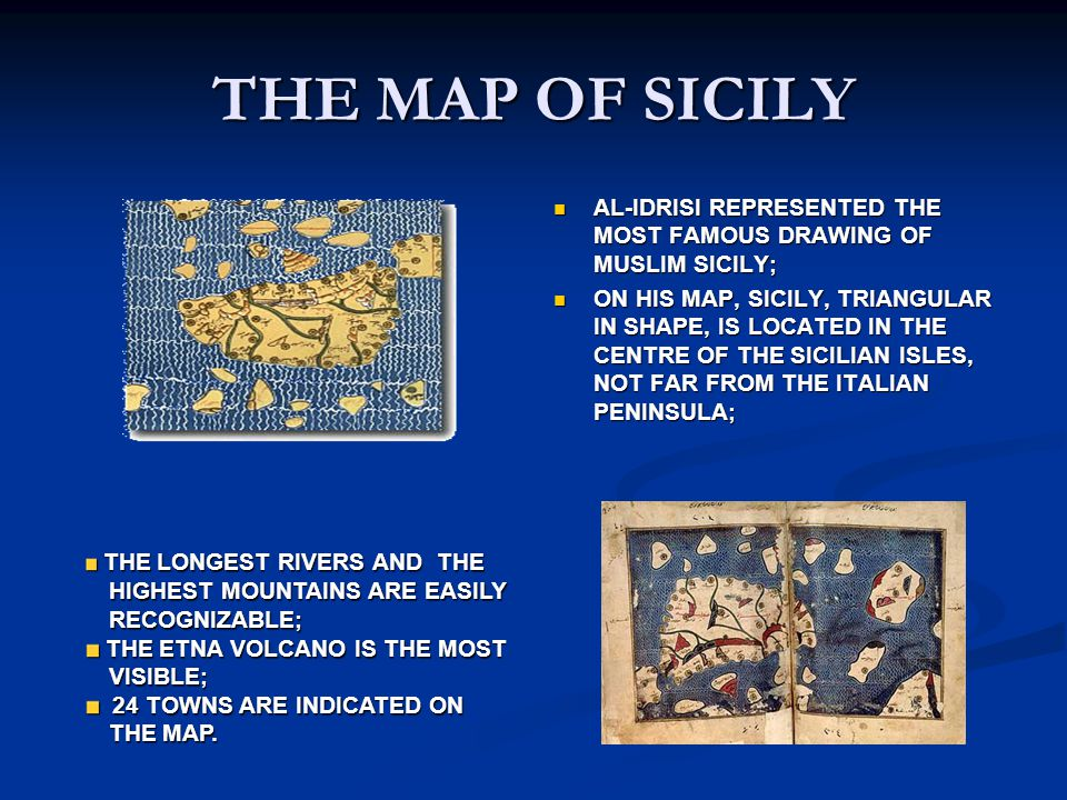 THE MAP OF SICILY AL-IDRISI REPRESENTED THE MOST FAMOUS DRAWING OF MUSLIM SICILY;