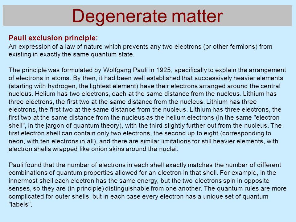 Degenerate matter Pauli exclusion principle: