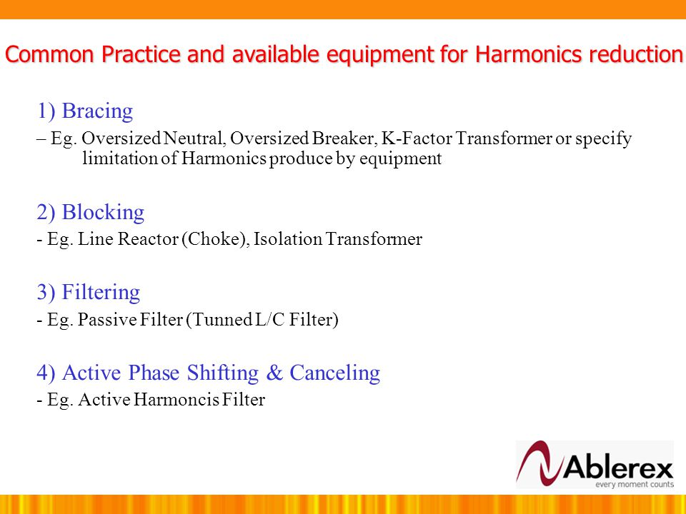 Common Practice and available equipment for Harmonics reduction