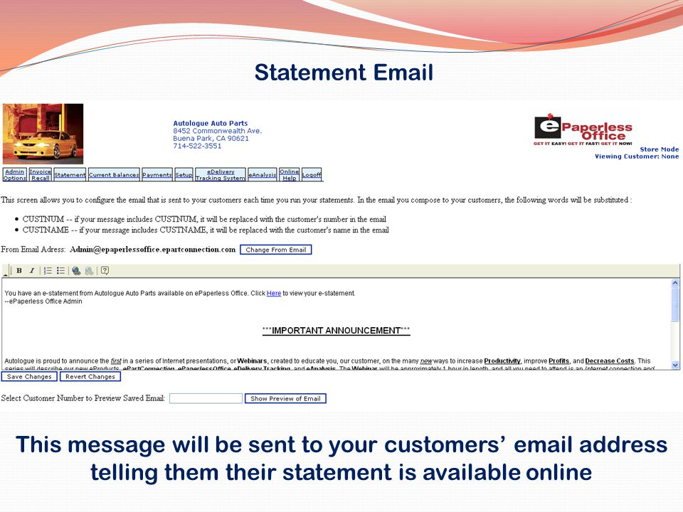 Statement Email This message will be sent to your customers' email address telling them their statement is available online.