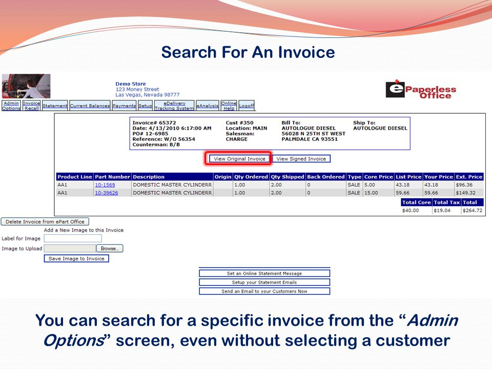 Search For An Invoice You can search for a specific invoice from the Admin Options screen, even without selecting a customer.