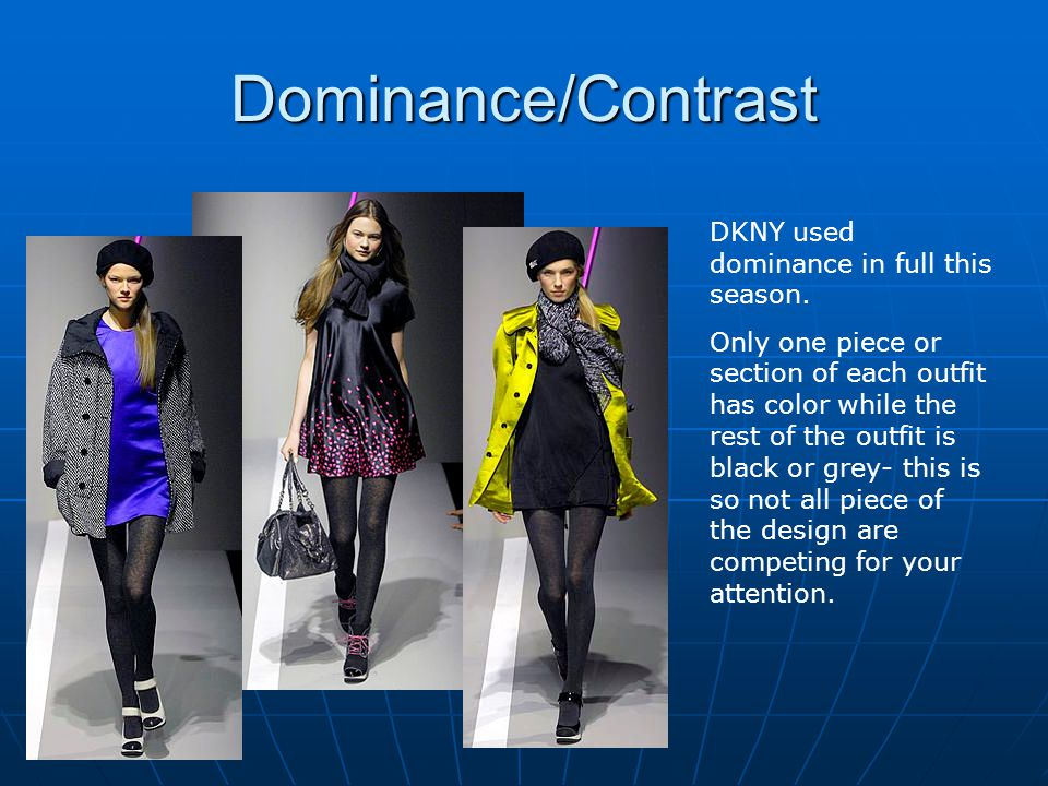 Dominance/Contrast DKNY used dominance in full this season.