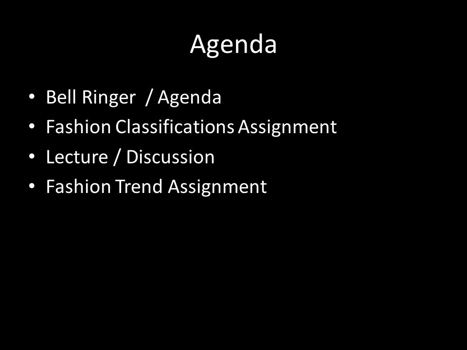 Agenda Bell Ringer / Agenda Fashion Classifications Assignment