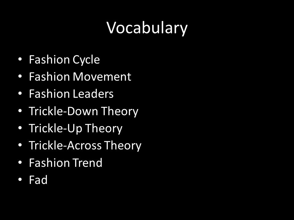 Vocabulary Fashion Cycle Fashion Movement Fashion Leaders