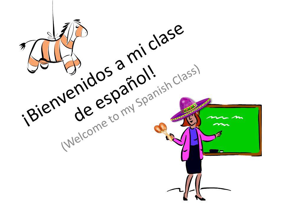 ¡Bienvenidos a mi clase de español!