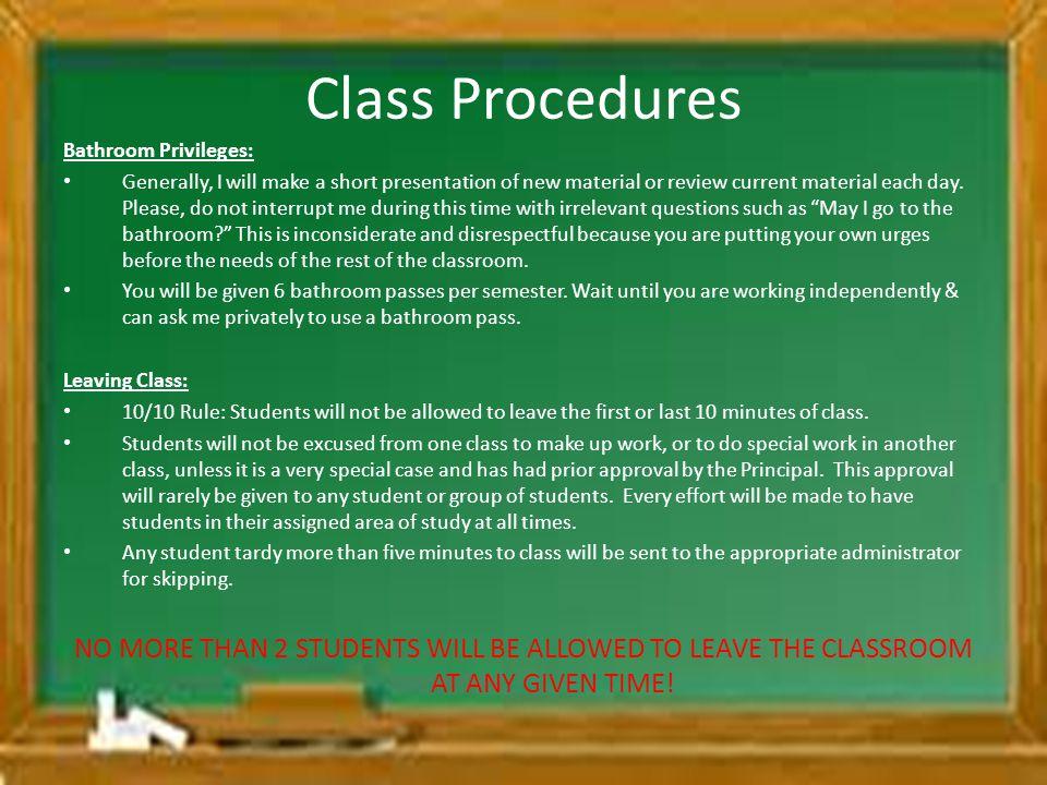 Class Procedures Bathroom Privileges: