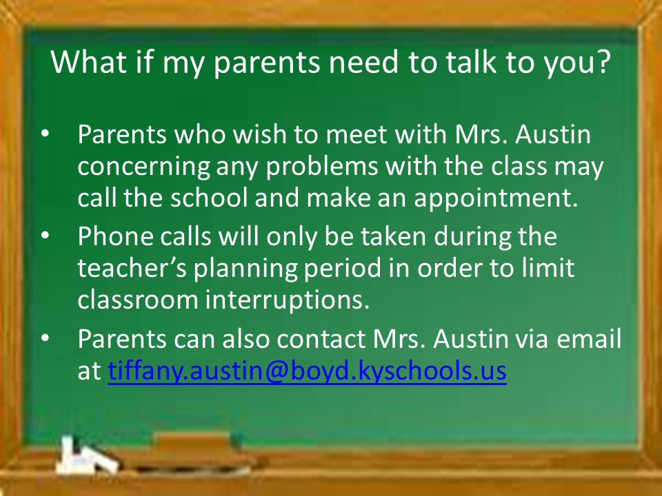 What if my parents need to talk to you