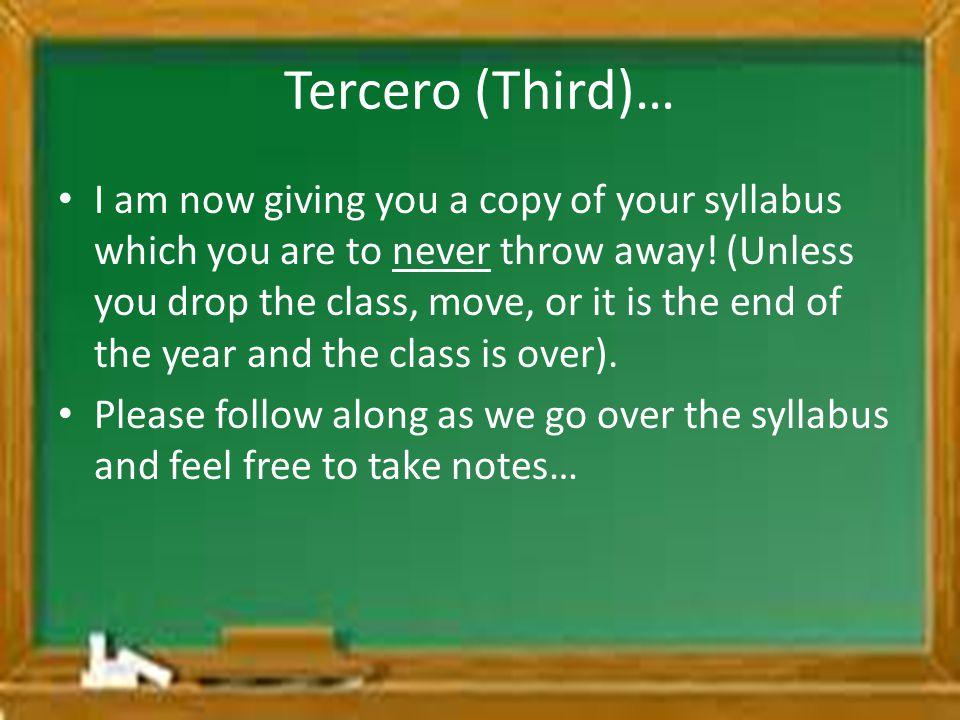Tercero (Third)…