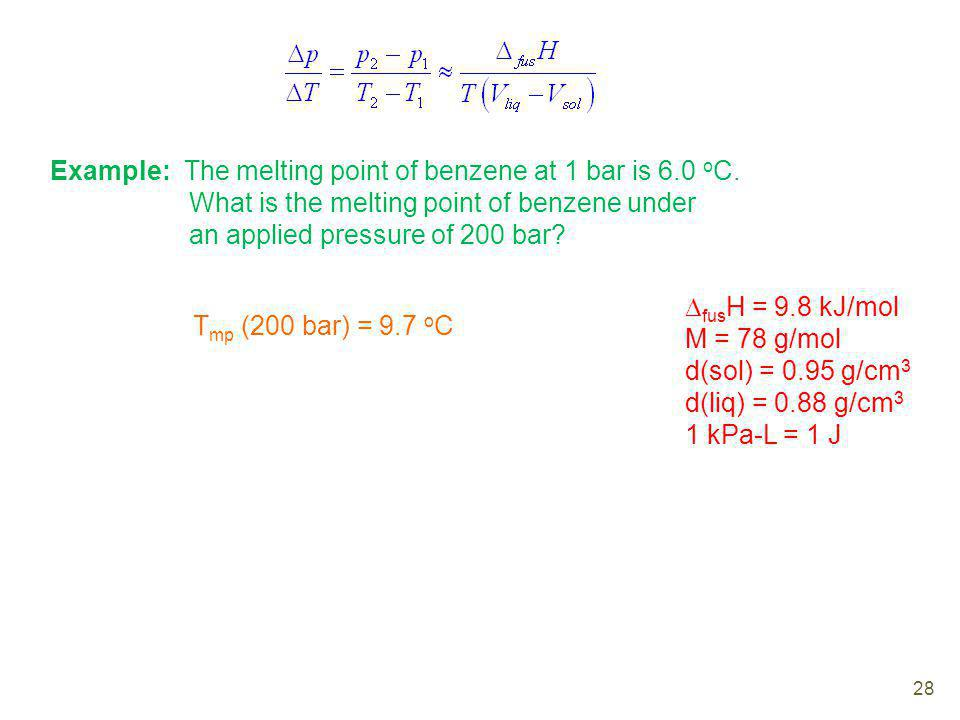 Example: The melting point of benzene at 1 bar is 6.0 oC.