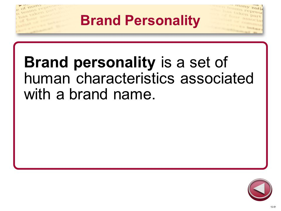 Brand Personality Brand personality is a set of human characteristics associated with a brand name.