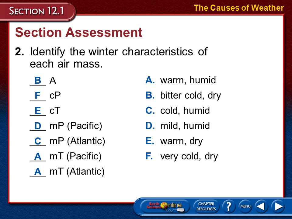 The Causes of Weather Section Assessment. 2. Identify the winter characteristics of each air mass.
