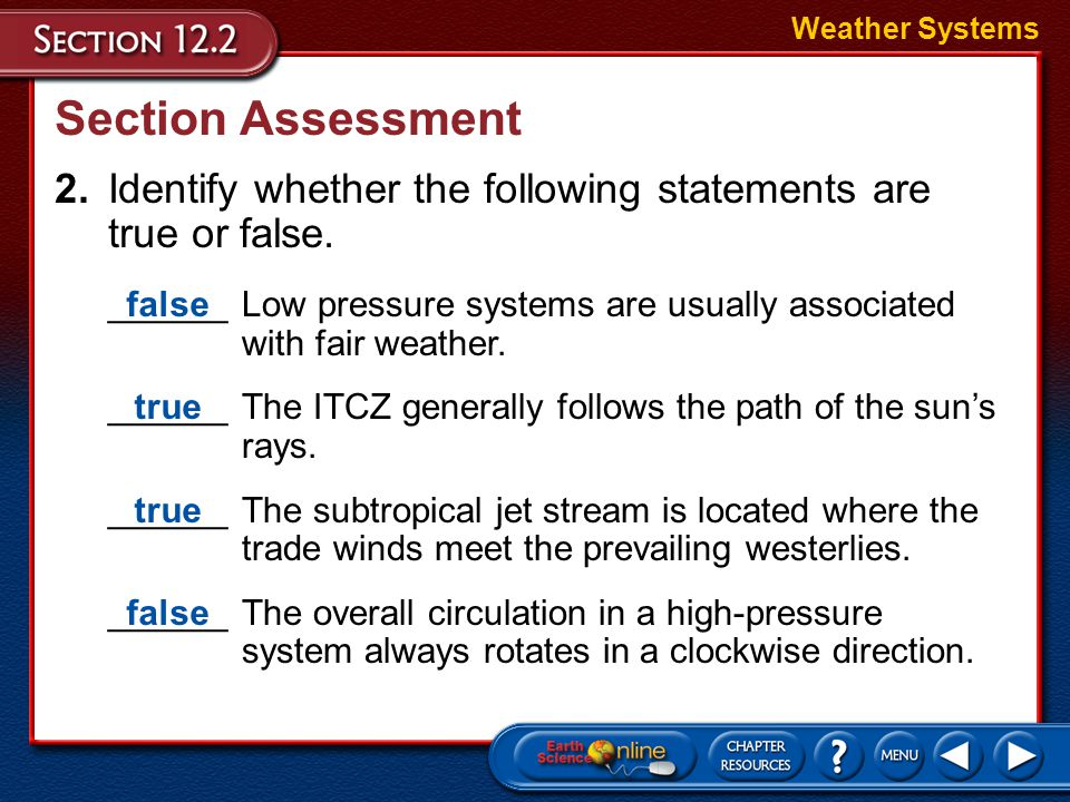 Weather Systems Section Assessment. 2. Identify whether the following statements are true or false.