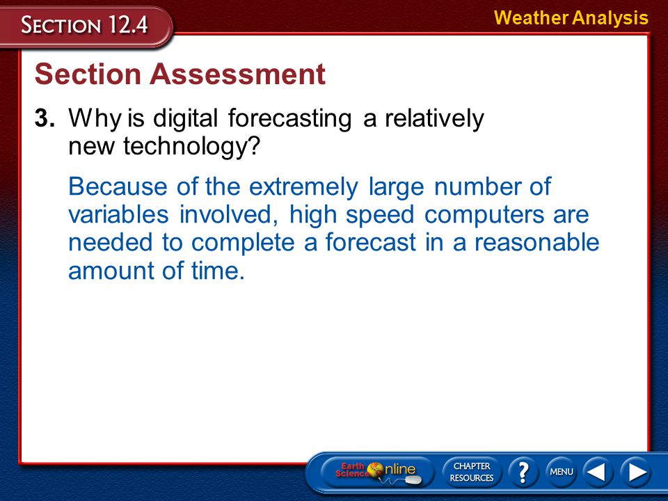 Weather Analysis Section Assessment. 3. Why is digital forecasting a relatively new technology