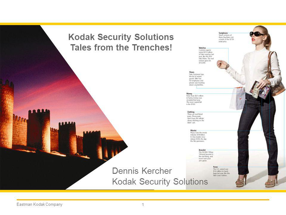 Kodak Security Solutions Tales from the Trenches!