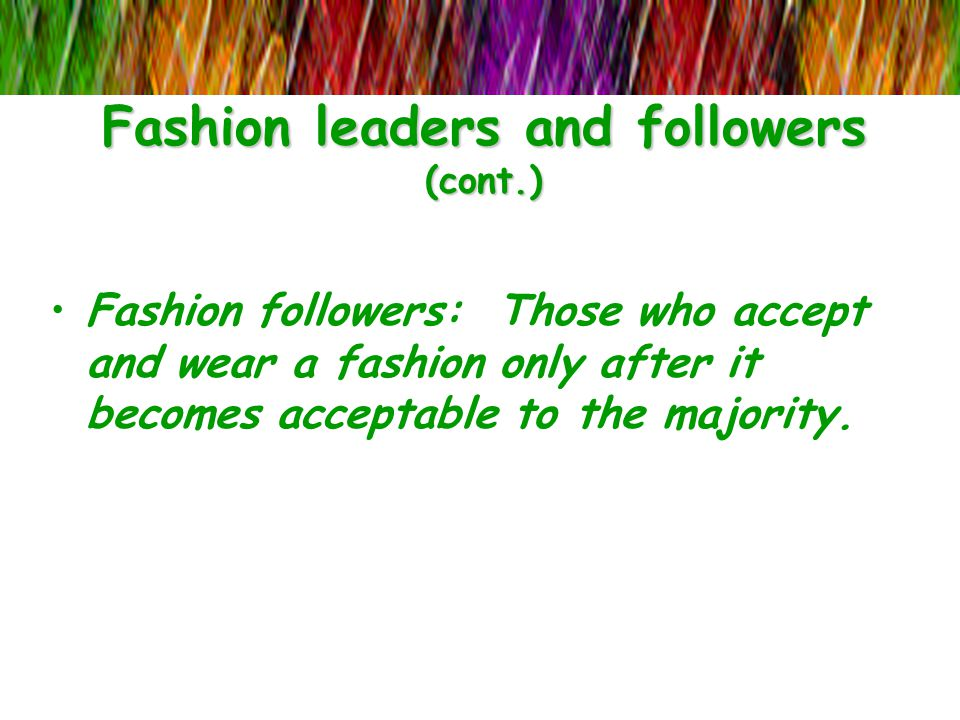 Fashion leaders and followers (cont.)