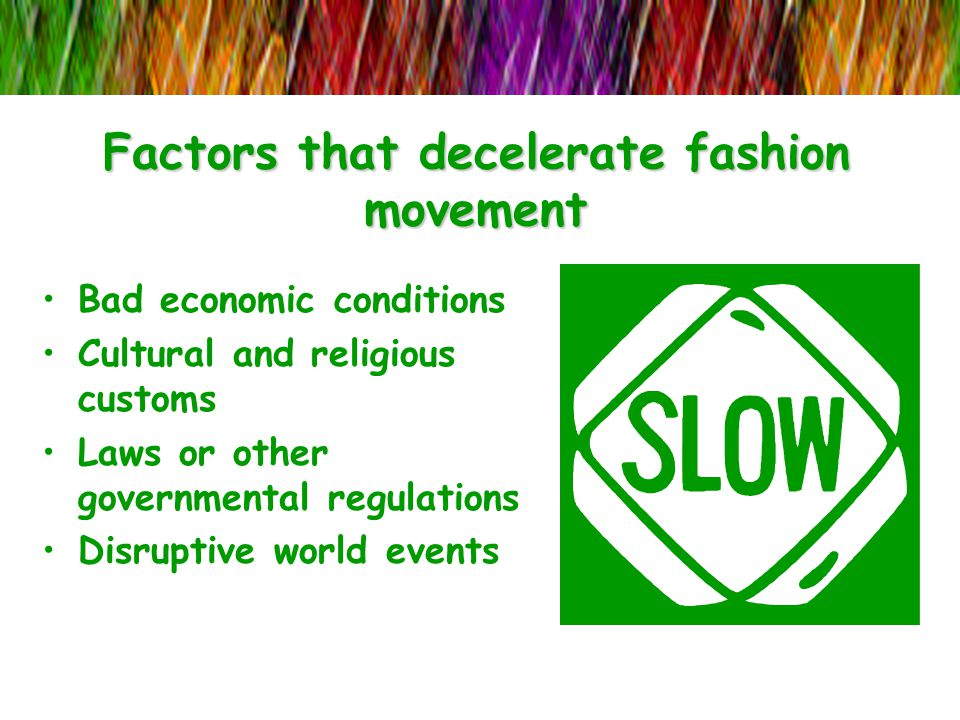 Factors that decelerate fashion movement