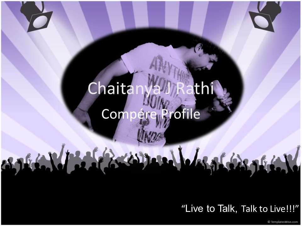 Chaitanya J Rathi Compére Profile Live to Talk, Talk to Live!!!