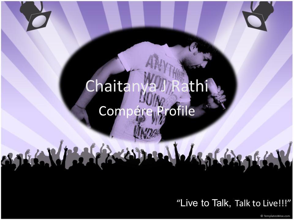 Chaitanya J Rathi Compére Profile Live to Talk, Talk to Live!!!