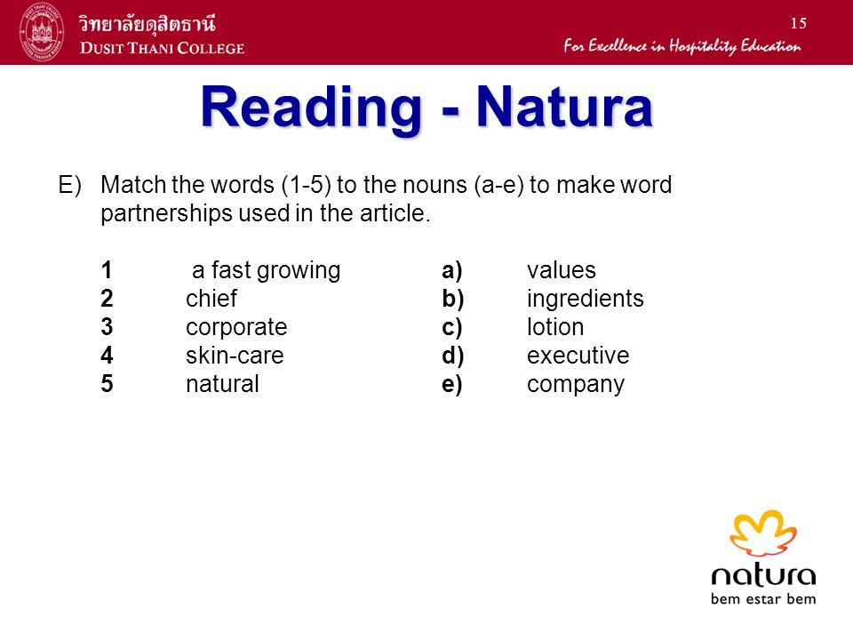 Reading - Natura Match the words (1-5) to the nouns (a-e) to make word partnerships used in the article.