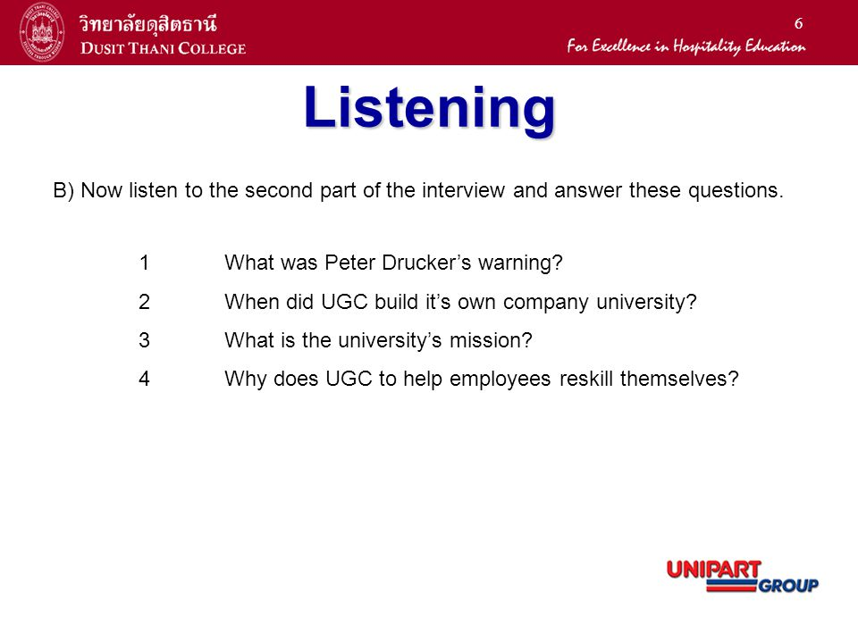 Listening B) Now listen to the second part of the interview and answer these questions. 1 What was Peter Drucker's warning