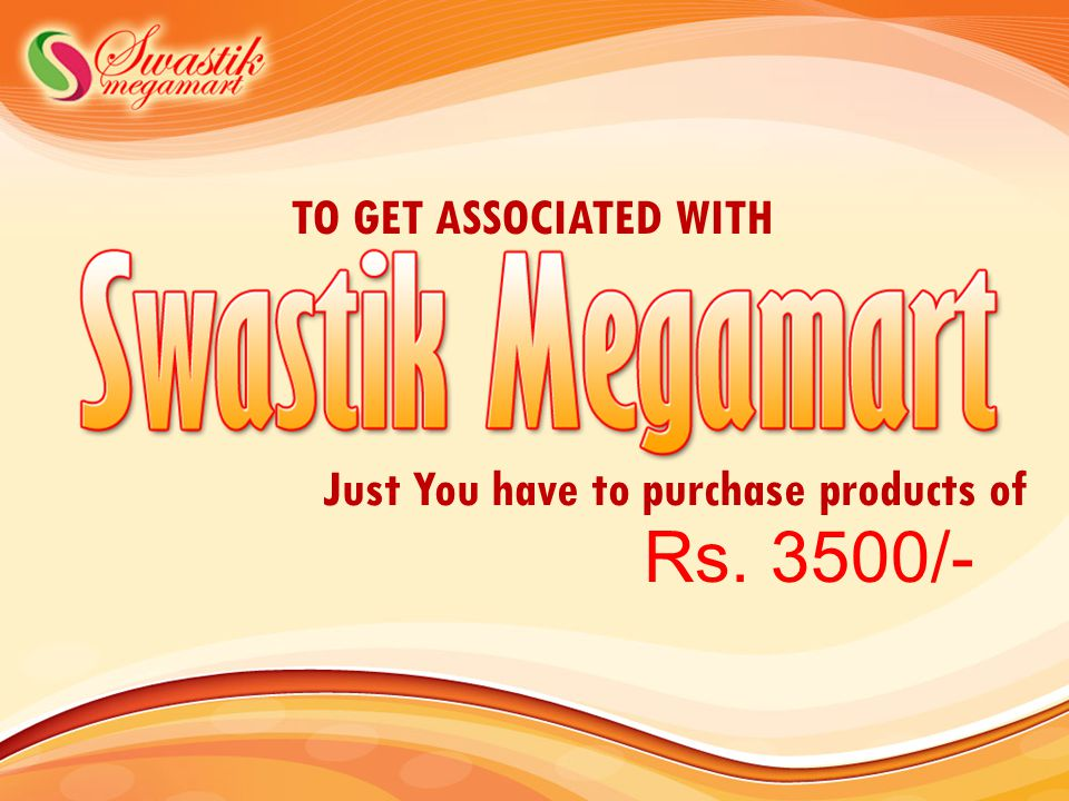 Rs. 3500/- TO GET ASSOCIATED WITH