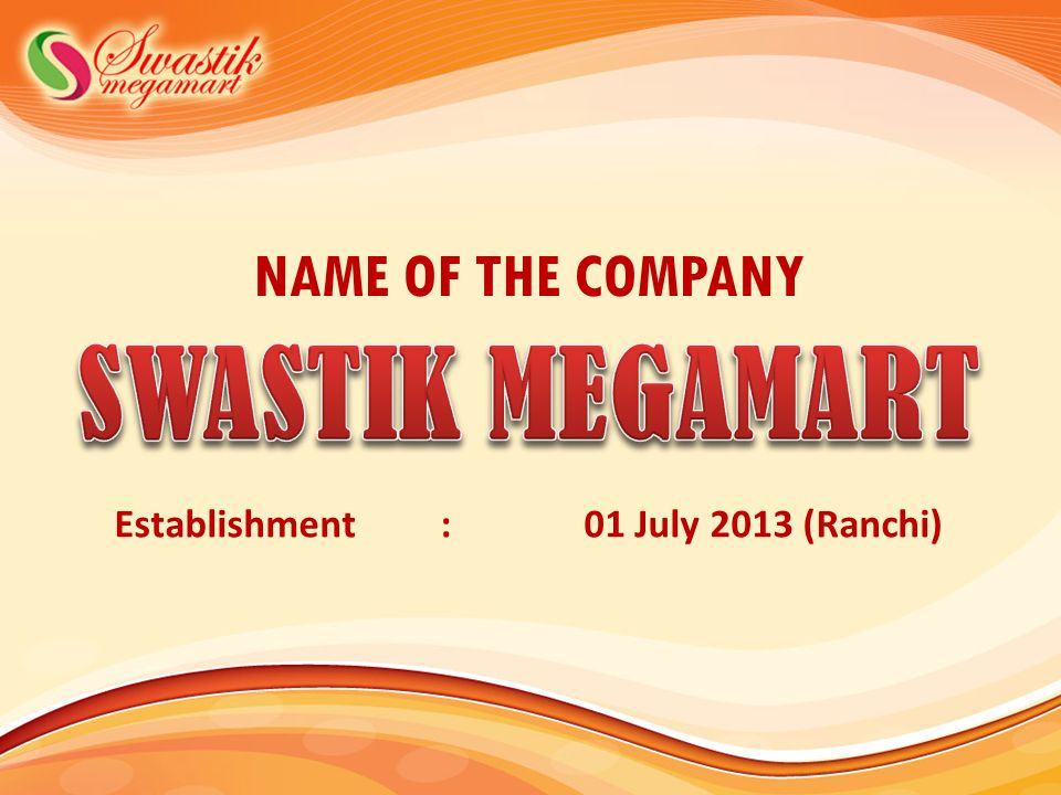 SWASTIK MEGAMART NAME OF THE COMPANY
