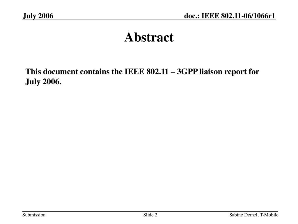 July 2006 Abstract. This document contains the IEEE – 3GPP liaison report for July