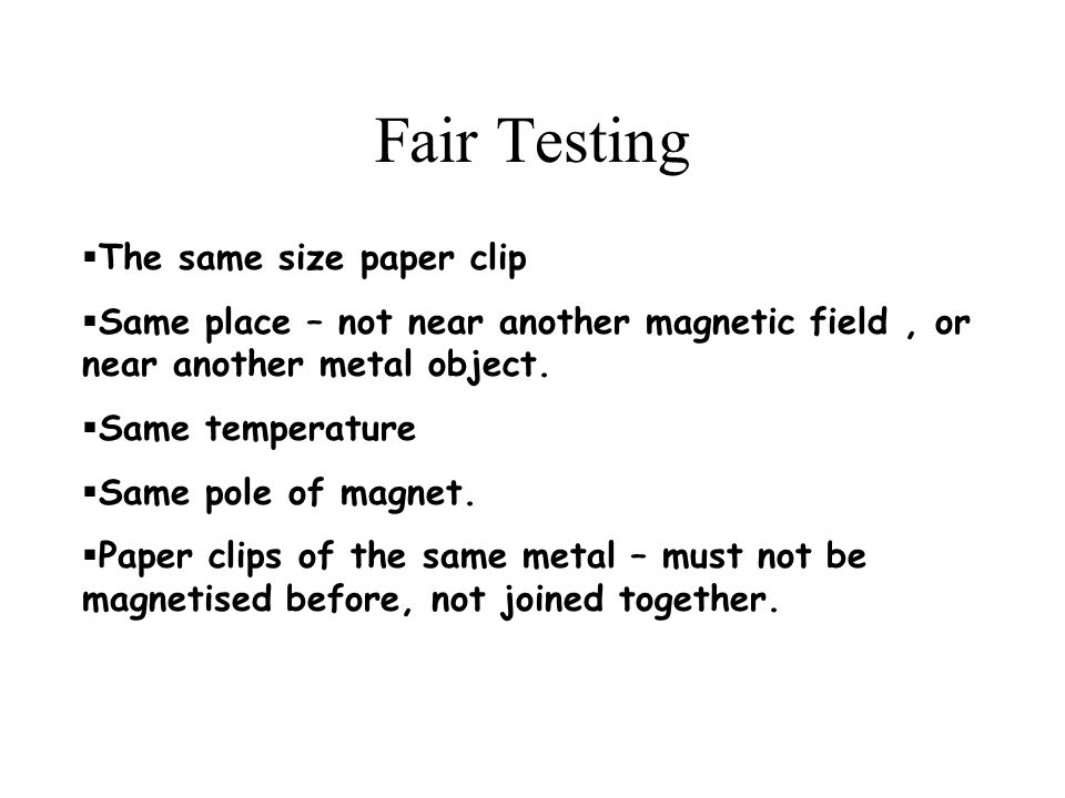 Fair Testing The same size paper clip