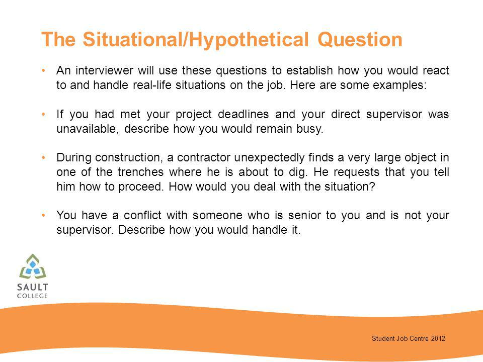 The Situational/Hypothetical Question