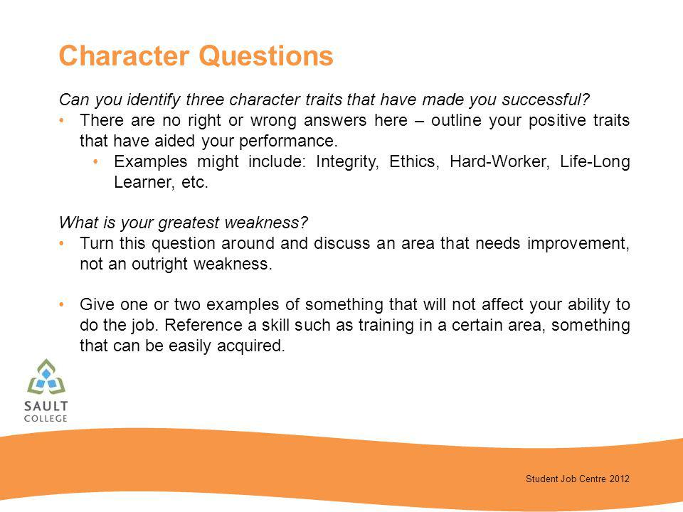 Character Questions Can you identify three character traits that have made you successful