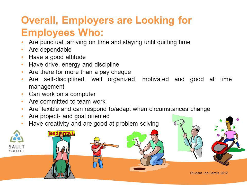 Overall, Employers are Looking for Employees Who:
