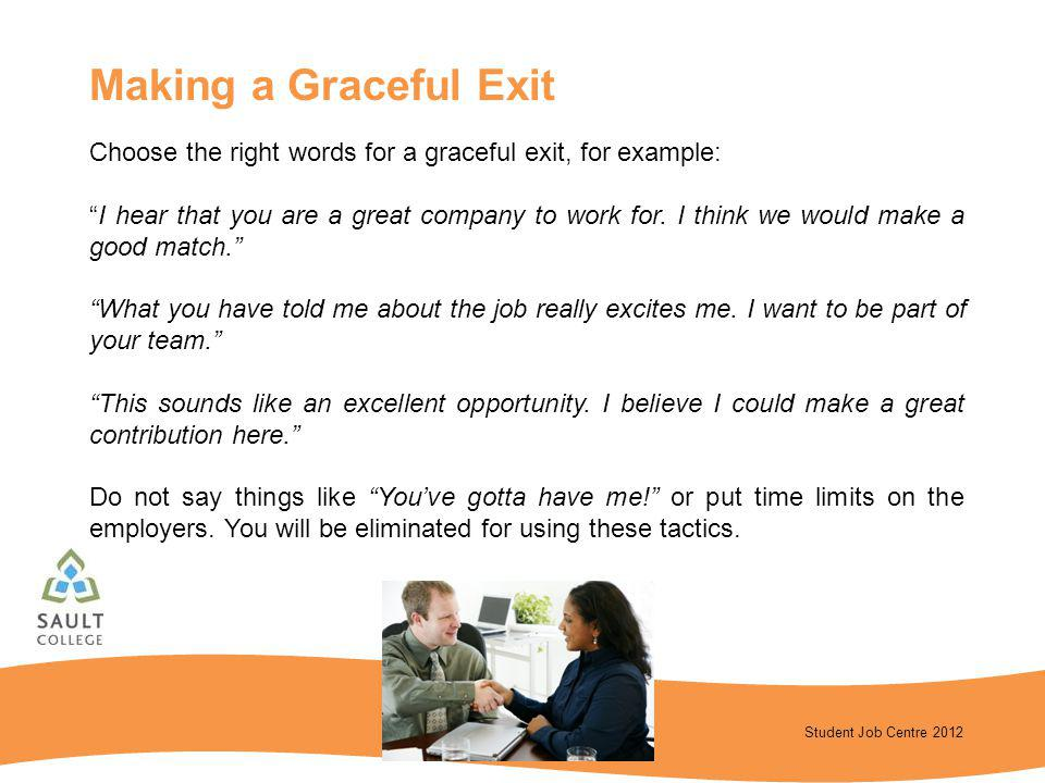 Making a Graceful Exit Choose the right words for a graceful exit, for example: