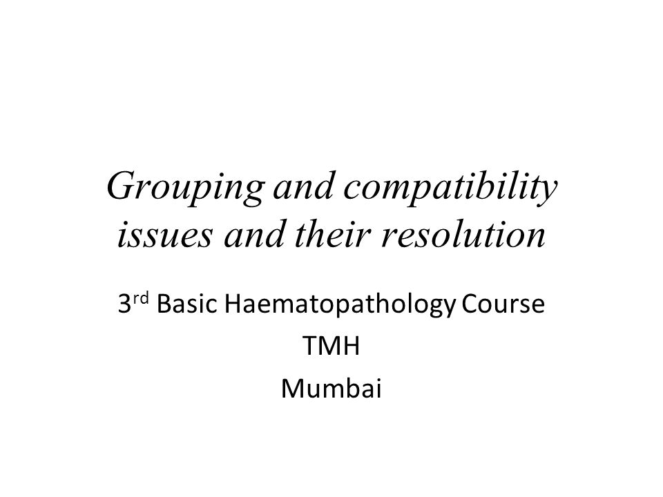 Grouping and compatibility issues and their resolution