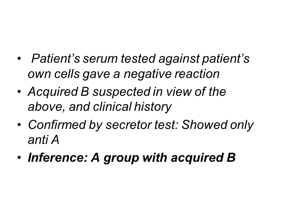 Patient's serum tested against patient's own cells gave a negative reaction