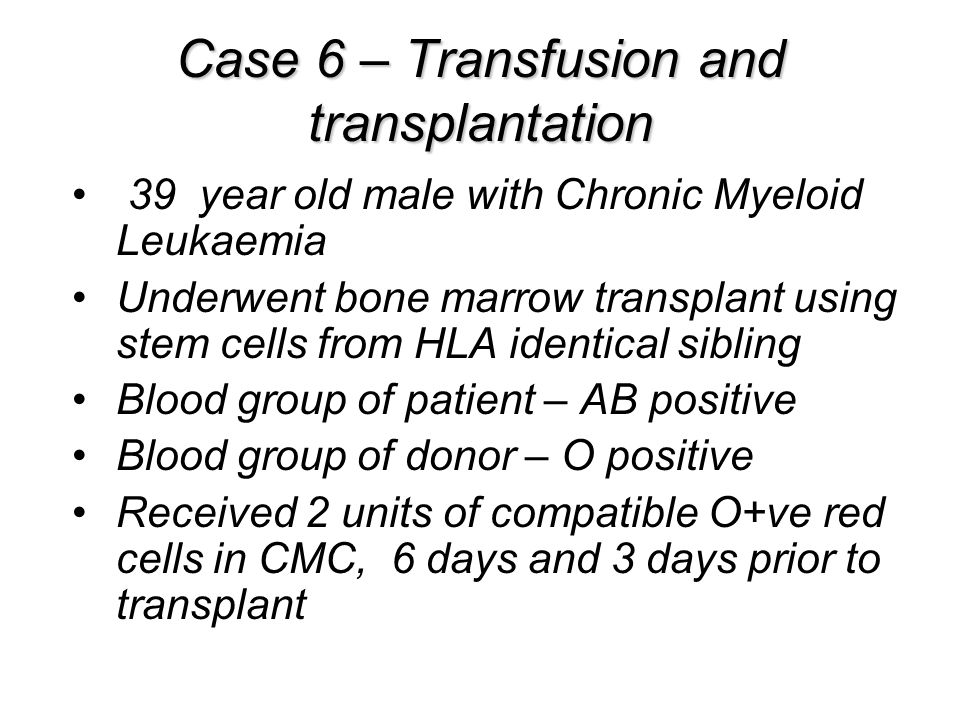 Case 6 – Transfusion and transplantation