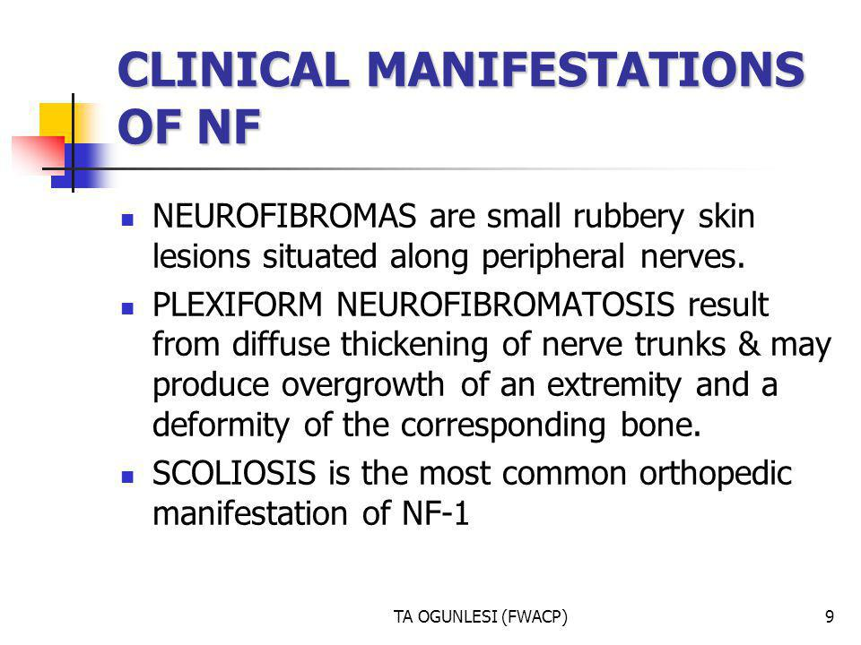CLINICAL MANIFESTATIONS OF NF