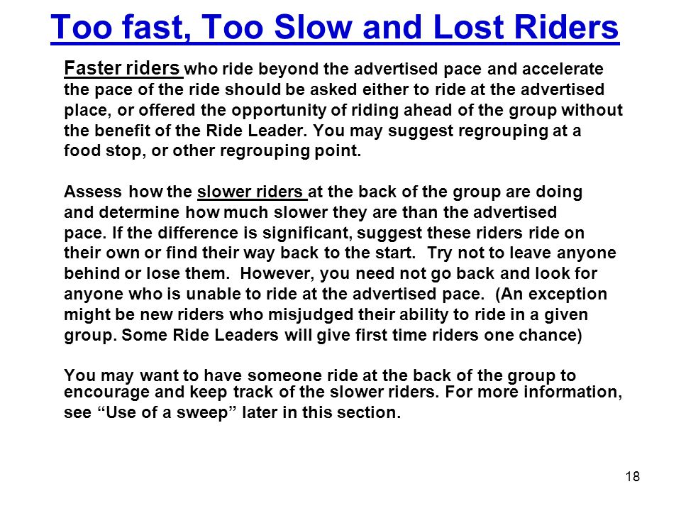 Too fast, Too Slow and Lost Riders